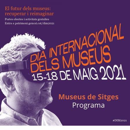 Dia Internacional dels Museus. Sitges DIM2021