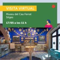 Tour virtual Museu del Cau Ferrat