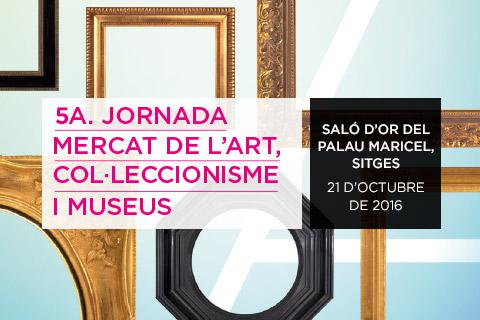 5a Jornada mercat de l'art, col·leccionisme i museus